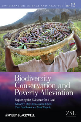 Biodiversity Conservation and Poverty Alleviation: Exploring the Evidence for a Link - Conservation Science and Practice (Paperback)