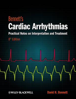 Bennett's Cardiac Arrhythmias: Practical Notes on Interpretation and Treatment (Paperback)