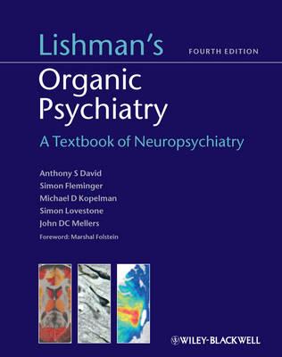 Lishman's Organic Psychiatry: A Textbook of Neuropsychiatry (Paperback)