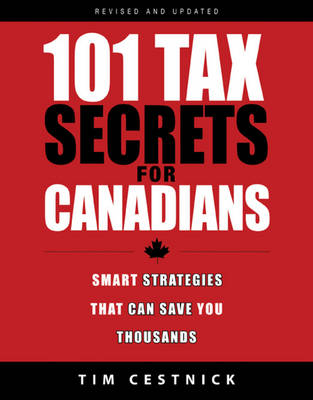 101 Tax Secrets For Canadians: Smart Strategies That Can Save You Thousands (Paperback)