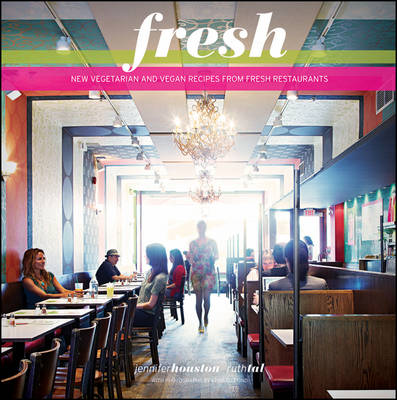 Fresh: New Vegetarian and Vegan Recipes from the Award-winning Fresh Restaurants (Paperback)