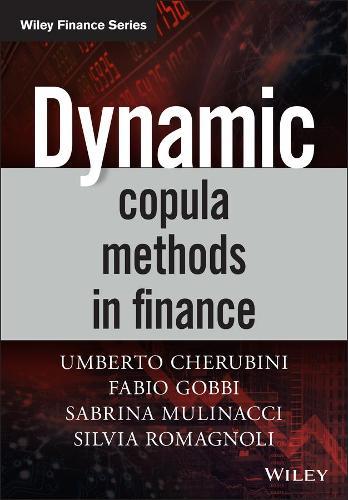 Dynamic Copula Methods in Finance - The Wiley Finance Series (Hardback)