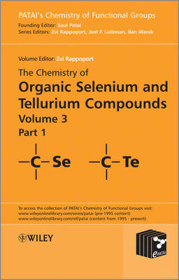 The Chemistry of Organic Selenium and Tellurium Compounds: Volume 3 - Patai's Chemistry of Functional Groups 3 (Hardback)