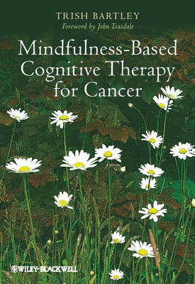 Mindfulness-Based Cognitive Therapy for Cancer: Gently Turning Towards (Paperback)