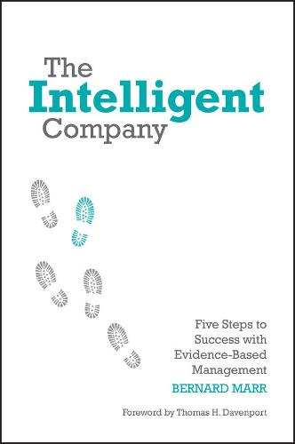 The Intelligent Company: Five Steps to Success with Evidence-Based Management (Hardback)