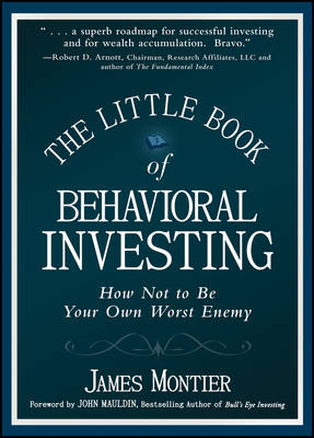 The Little Book of Behavioral Investing: How not to be your own worst enemy - Little Books, Big Profits (UK) (Hardback)