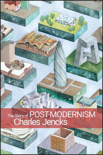 The Story of Post-Modernism: Five Decades of the Ironic, Iconic and Critical in Architecture (Paperback)