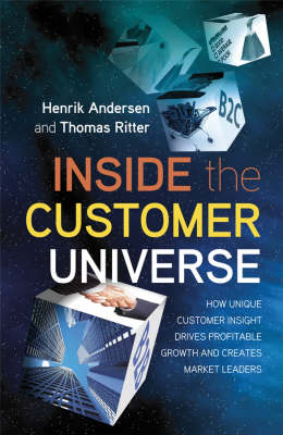 Inside the Customer Universe - How to Build Uniquecustomer Insight for Profitable Growth and Market Leadership (Hardback)