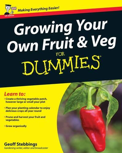Growing Your Own Fruit and Veg For Dummies (Paperback)