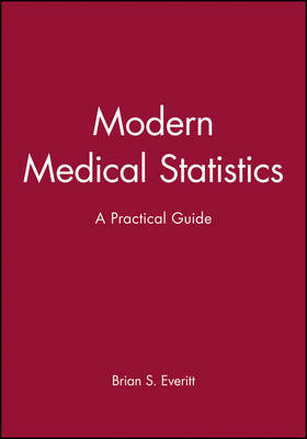 Modern Medical Statistics: A Practical Guide (Hardback)