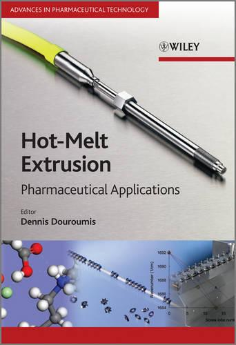 Hot-Melt Extrusion: Pharmaceutical Applications - Advances in Pharmaceutical Technology (Hardback)