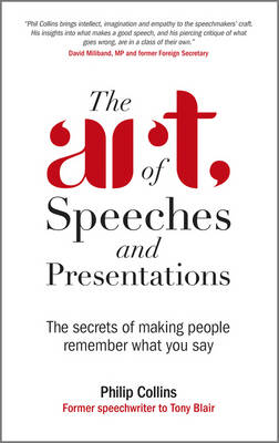 The Art of Speeches and Presentations: The Secrets of Making People Remember What You Say (Paperback)
