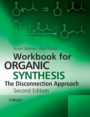 Workbook for Organic Synthesis: The Disconnection Approach (Paperback)
