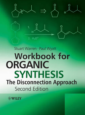 Organic Synthesis: Workbook for Organic Synthesis: The Disconnection Approach Workbook (Hardback)