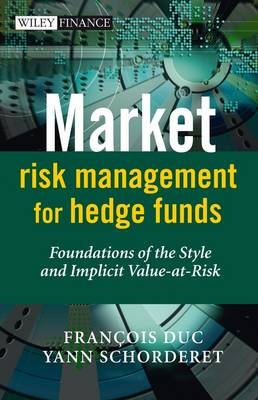 Market Risk Management for Hedge Funds: Foundations of the Style and Implicit Value-at-Risk - The Wiley Finance Series (Hardback)
