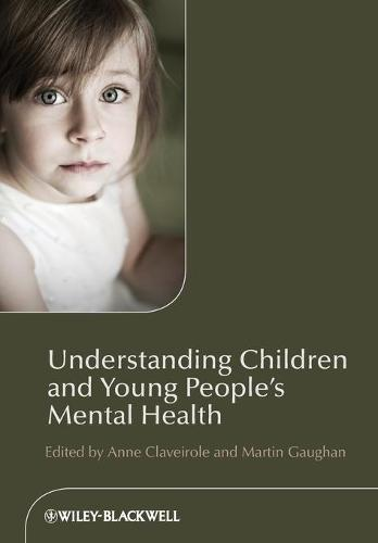 Understanding Children and Young People's Mental Health (Paperback)