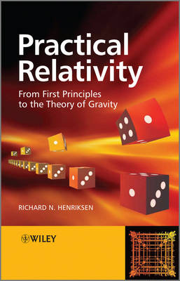 Practical Relativity: From First Principles to the Theory of Gravity (Hardback)
