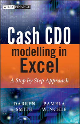 Cash CDO Modelling in Excel: A Step by Step Approach - The Wiley Finance Series (Hardback)
