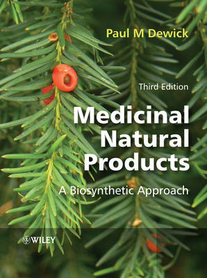 Medicinal Natural Products: A Biosynthetic Approach (Hardback)