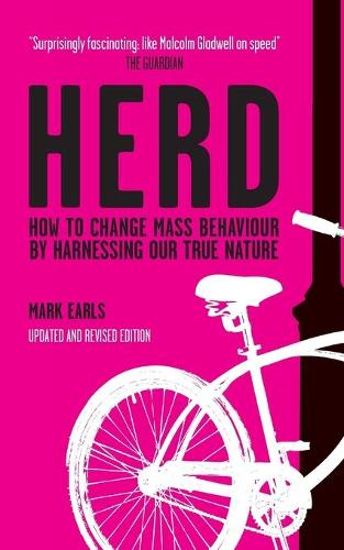 Herd: How to Change Mass Behaviour by Harnessing Our True Nature (Paperback)