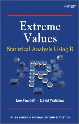 Extreme Values: Statistical Analysis Using R - Wiley Series in Probability and Statistics (Hardback)