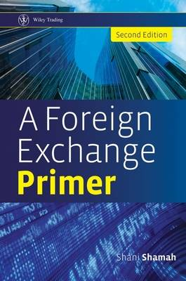 A Foreign Exchange Primer - Wiley Trading (Hardback)