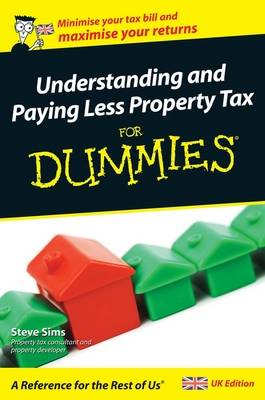 Understanding and Paying Less Property Tax For Dummies (Paperback)