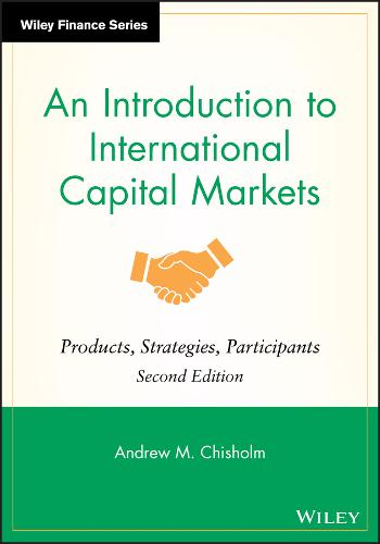 An Introduction to International Capital Markets: Products, Strategies, Participants - The Wiley Finance Series (Hardback)