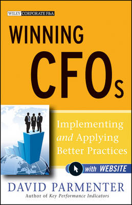 Winning CFOs: Implementing and Applying Better Practices - with Website - Wiley Corporate F&A (Hardback)