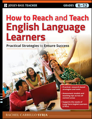 How to Reach & Teach English Language Learners: Practical Strategies to Ensure Success - J-B Ed: Reach and Teach (Spiral bound)