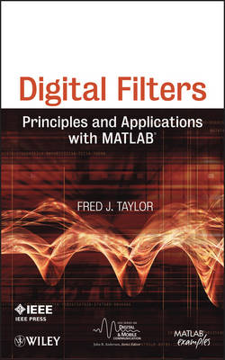 Digital Filters: Principles and Applications with MATLAB - IEEE Series on Digital & Mobile Communication (Hardback)