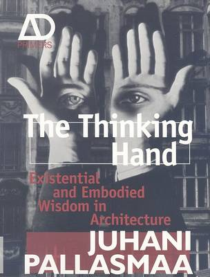 The Thinking Hand: Existential and Embodied Wisdom in Architecture - Architectural Design Primer (Paperback)