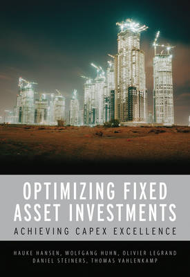 CAPEX Excellence: Optimizing Fixed Asset Investments (Hardback)