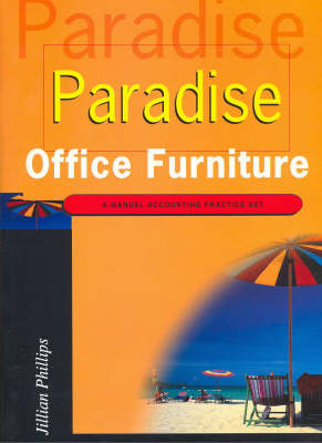 Paradise Office Furniture: A Manual Accounting Practice Set (Paperback)