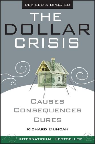 The Dollar Crisis: Causes, Consequences, Cures (Paperback)