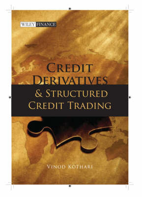 Credit Derivatives and Structured Credit Trading - Wiley Finance (Hardback)