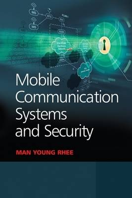 Mobile Communication Systems and Security - Wiley - IEEE (Hardback)