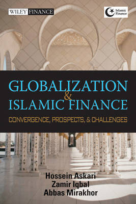 Globalization and Islamic Finance: Convergence, Prospects and Challenges - Wiley Finance Series (Hardback)