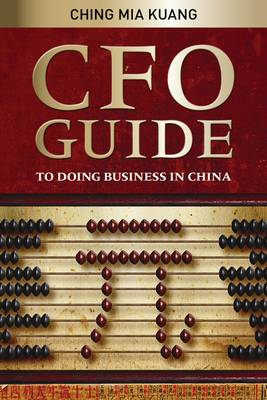 CFO Guide to Doing Business in China (Paperback)