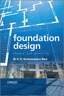 Foundation Design: Theory and Practice (Hardback)