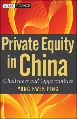Private Equity in China: Challenges and Opportunities - Wiley Finance (Hardback)