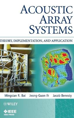 Acoustic Array Systems: Theory, Implementation, and Application - Wiley - IEEE (Hardback)