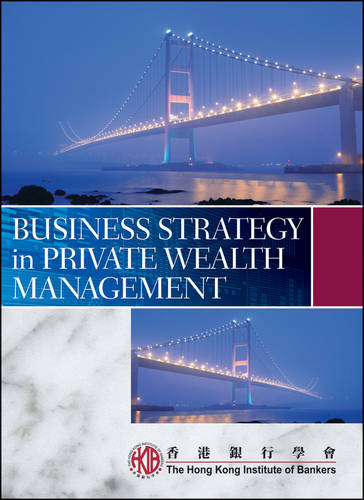 Business Strategy in Private Wealth Management (Paperback)