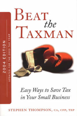 Beat the Taxman: Easy Ways to Save Tax in Your Small Business (Paperback)