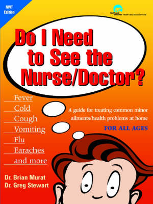 Do I Need to See the Nurse/Doctor: North West Territories Custom Edition: A Guide for Treating Common Minor Ailments/Health Problems at Home (Paperback)