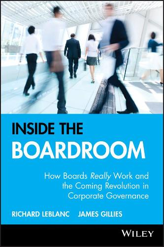 Inside the Boardroom: How Boards Really Work and the Coming Revolution in  Corporate Governance (Hardback)
