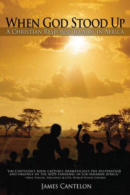 When God Stood Up: A Christian Response to AIDS in Africa (Paperback)