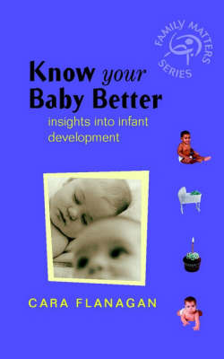 Know Your Baby Better - Insights into Infant Development (Paperback)