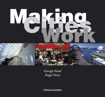 Making Cities Work (Hardback)