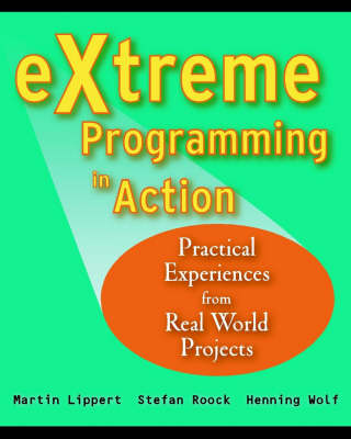 eXtreme Programming in Action: Practical Experiences from Real World Projects (Paperback)